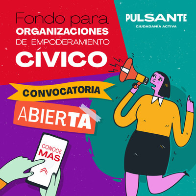 Pulsante: Es momento de fortalecer a las organizaciones que trabajan por el empoderamiento cívico en América Latina