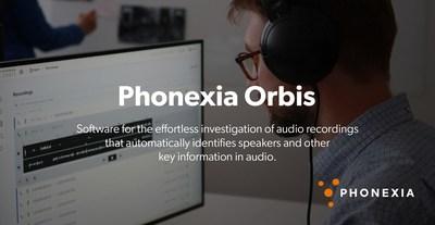 """""""Phonexia Orbis – Revolutionary Software for Audio Investigation"""""""